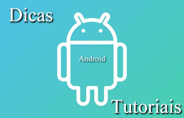 Tutoriais e Dicas Android